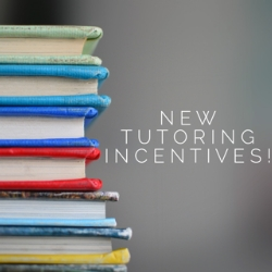 NEW TUTORING INCENTIVES!